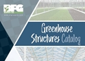 Greenhouse Structures -- BFG Supply Brand Catalog